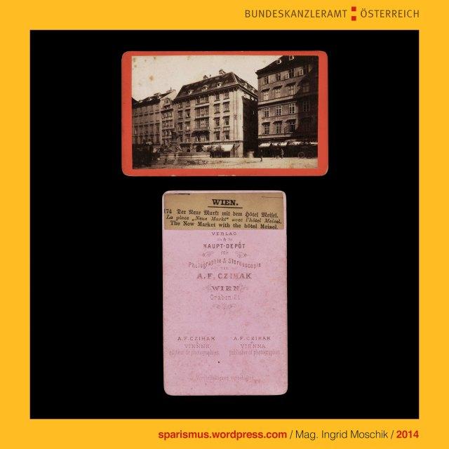 A. F. Czihak (um 1840 – 1883 Wien), Wiener Photohändler und Photoverleger in der 1860ern bis 1883, Hotel Meisel, Hotel Meissl, Hotel Meissl & Schadn (um 1750 bis heute Neuer Markt 2 bzw. Kärntner Strasse 16), The Austrian Federal Chancellery, Bundeskanzleramt Österreich, BKA, Ballhausplatz 2, Sparismus, Sparen ist muss, Sparism, sparing is must Art goes politics, Zensurismus, Zensur muss sein, Censorship is must, Mag. Ingrid Moschik, Staatsmündelkünstlerin, Mündelkünstlerin, Konzeptkünstlerin, Politkünstlerin, Reformkünstlerin