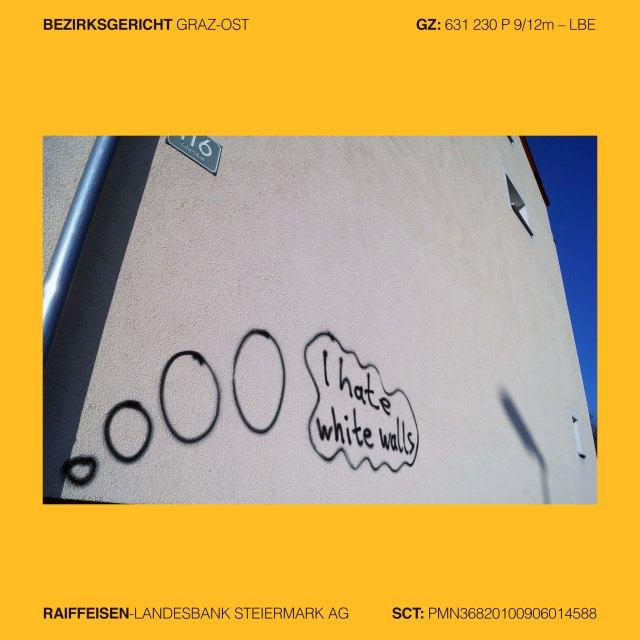 Mag. Ingrid Moschik (*1955 Villach – 999), Kunstleitzahl 38000, KLZ 38000, Gerichtsleitzahl 38000, GLZ 38000, Bankleitzahl 38000, BLZ 38000, Spurensicherung 38000, Street photography 38000, Street Archeology 38000, occupy art 38000, KULTUR MACHT MENSCH, Graz I. Innere Stadt, Glacisstrasse (1813 bis heute) 69, Schlank durch braune Zucht und Ordnung, Graz I. Innere Stadt, Mesnergasse (1800 bis heute) 3, PROGRESS-STMK - GANDHI - BE THE CHANGE, Graz I. Innere Stadt, Wurmbrandgasse Ecke Raubergasse, ARBEITSLOS & TROTZDEM BESCHÄFTIGT, Graz I. Innere Stadt, Burgtor (1336 bis heute), Burggasse 1, Hofgasse 16, Erzherzog-Johann-Allee, Graz I. Innere Stadt, Marburger Kai (1926 bis heute) 49, Landesgericht für Zivilrechtssachen Graz, LGZ GRAZ, Graz I. Innere Stadt, Sackstrasse (1875 bis heute) 17, Bananenrepublik, Graz II. Leonhard, Lessingstrasse 7, Palais Attems, No Nazis, Nazismus (1938-45), No Banksters, Bankerismus (2008-15), Graz II. Leonhard, Gartengasse 18, Graz II. Leonhard, Rechbauerstrasse 21 Ecke Technikerstrasse, GYNARCHO 38000, LEBEN HEISST REVOLTE, Graz II. Leonhard, Rechbauerstrasse 34, Peter Garmusch (*1974 Graz), STUDIO KAMPALA, Uganda, geschnürtes Herz, gespiegeltes Selbst, Graz III. Geidorf, Leechgasse 24, Graz IV. Lend, Lendplatz 43, Kaiser Franz Joseph I. (1830 Schloss Schönbrunn bei Wien – 1916 Schloss Schönbrunn in Wien), Ja dürfen die das? …I hate white walls, Graz V. Gries, Grieskai 116, Das Gewissen Gottes, Graz V. Gries, Lissagasse 4, Graz V. Gries, Vinzenz-Muchitsch-Strasse Ecke 9 Weissenhofgasse, Graz V. Gries, Griesplatz 9, KRONEN ZEITUNG, WAS MACHT ROBBIE WILLIAMS BEI VOLKSWAGEN? VW, Das Auto, NÖM, Beere, wem Beere gebührt – fru fru Limited Edition Schwarze Johannisbeere, Graz VI. Jakomini, Jakominiplatz, Jako, Graz VI. Jakomini, Konrad-Deubler-Gasse 4, Graz VI. Jakomini, Hafnerriegel 28, Graz VI. Jakomini, Schörgelgasse 31, #jesuischarlie, #JeSuisCharlie, JE SUIS CHARLIE, #JesuIsCharlie, JESU IS CHARLIE, JUST PEACE AROUND THE WORLD, Graz VI. Jak