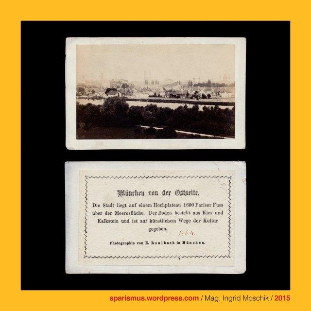 """E. Reulbach, Ernst Reulbach (1823 München -1874 München) – Photograph in München von etwa 1855 bis 1874, München = engl. fr. span. Munich = it. Monaco di Baviera, München = mhd. munch munech = ahd. munih """"Mönch monk"""" = 1158 forum apud Munichen """"bei den Mönchen"""" (Kloster Schäftlarn), München = lat. Monacum Monachium = kelt. Munica Monica """"Ort auf der Ufertrasse"""" (Fluss Isar), München an der Isar, Isar = indogermanisch *es- = PIE *is """"fliessendes Wasser"""" """"Wasserlauf"""" – Eis Eisach Eisack Isel Isarco Jizera Izera Oise Isere Ister, München – Au-Haidhausen - Nockherberg, The Austrian Federal Chancellery, Bundeskanzleramt Österreich, BKA, Ballhausplatz 2, Sparismus, Sparen ist muss,  Sparism, sparing is must Art goes politics, Zensurismus, Zensur muss sein, Censorship is must, Mag. Ingrid Moschik, Mündelkünstlerin, ward artist, Staatsmündelkünstlerin, political ward artist, Österreichische Staatsmündelkünstlerin, Austrian political ward artist"""
