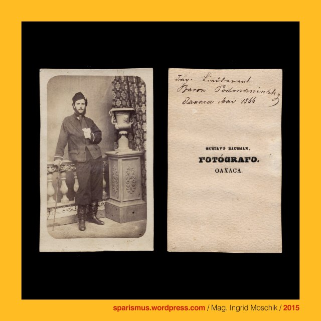"Gustavo Bausman Photografo Oaxaca, Bausman – Mexican photographer in Oaxaca in the 1860s, Anonymus, anonymous, undidentified, Podmanitzky family – noble family in the Kingdom of Hungary, Podmanin – little village near Povaszska Bystriza Slovakia, Podmanin = Podamanyn = Podmaninich, Jäger-Lieutenant Baron Podmanitzky, Frigyes Baron Podmaniczky von Aszod und Podmanin (1824-1907) – ungarischer Politiker Theaterindendant Schriftsteller, Mexico – Oaxaca – Oaxaca de Juarez, Mexico – Oaxaca – Oaxaca de Juarez – Alameda de Leon, Mexico – Oaxaca – Oaxaca de Juarez – Basilica de Nuestra Senora de la Soledad (1682-90 – today), Mexico – Oaxaca = Nahuatl-Sprache Huaxyacac ""der Ort an der Spitze der Weisskopfmimose"" = huaxin ""Weisskopfmimose"" + yacatl ""Nase"", Mexico – Oaxaca = Nahuatl Huaxyacac Guaxyacac ""place of guaje tree"", Mexico – Oaxaca – Oaxaca de Juarez – Basilica of Our Lady of Solitude (1682-90 – today), Alameda = Pappelallee Baumallee Allee Promenade Platz = Spanish alamo ""cottonwood tree Pappel"", Alameda = Spanish alno ""alder Aller Alder Erle"" = latin alnus ""alder tree"", Mexico – Ciudad de Mexico = Mexico City = Mexico Stadt, Mexico - Ciudad de Mexico - Alameda Central, Mexico - Ciudad de Mexico - Alameda de Bucareli, Mexico - Ciudad de Mexico - Paseo de Bucareli, Mexico - Ciudad de Mexico - Paseo de la Reforma, Mexico - Ciudad de Mexico – Fuente de la Diana Cazadora (1938 – today), Antonio María de Bucareli y Ursúa (1717 Sevilla – 1799 ciudad de Mexico) - Spanish military officer, governor of Cuba, and viceroy of New Spain (1771—1779), Maximilian I. von Mexiko (1832 Schloss Schönbrunn Wien Österreich - 1867 Santiago de Queretaro Mexiko) – Kaiser von Mexiko 1864-67, Maximilian I of Mexico (1832 Schönbrunn Vienna Austria - 1867 Santiago de Queretaro Mexico) - Emperor of Mexico 1864-67, Mexico – Puebla – ""Puebla"" = Heroica Puebla de Zaragoza (1531 bis heute), Mexico – Puebla – Puebla - Templo de San Cristobal = Church of San Cristóbal (1676-87), Mexico – Puebla – Puebla - Sitio de Puebla = Siege of Puebla (1863), Mexico - Veracruz - Cordoba, Mexico - Veracruz - La villa de Cordoba, Mexico - Veracruz - Catedral de Cordoba (1618-1725 – today), Mexico - Veracruz - Cordoba - Cathedral of the Immaculate Conception, Mexico - Veracruz - La Plaza Principal de Cordoba, Mexico - Veracruz - Parque 21 de Mayo de 1821 de Cordoba, Mexico - Veracruz - Obelisque de Parque 21 de Mayo de Cordoba, Mexico - Veracruz - (Portal de) La Gloria en Cordoba, The Austrian Federal Chancellery, Bundeskanzleramt Österreich, BKA, Ballhausplatz 2, Sparismus, Sparen ist muss, Sparism, sparing is must Art goes politics, Zensurismus, Zensur muss sein, Censorship is must, Mag. Ingrid Moschik, Mündelkünstlerin, ward artist, Staatsmündelkünstlerin, political ward artist, Österreichische Staatsmündelkünstlerin, Austrian political ward artist"