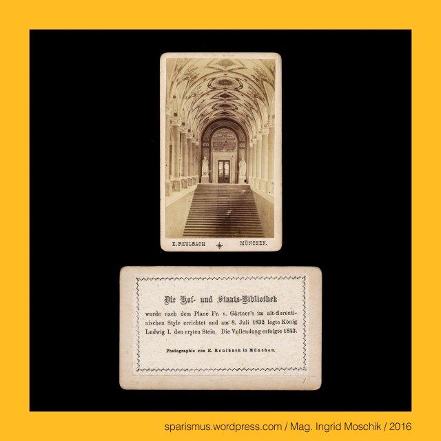 """E. Reulbach, Ernest Reulbach, Ernst Reulbach (1823 München -1874 München) – Photograph in München von etwa 1855 bis 1874, München – Ludwigstrasse – Bayerische StaatsBibliothek = BSB (1558 bis heute), München – Ludwigstrasse – BSB = Bayerische Hof- und Staatsbibliothek (1831-1843 bis heute), München = engl. fr. span. Munich = it. Monaco di Baviera, München = mhd. munch munech = ahd. munih """"Mönch monk"""" = 1158 forum apud Munichen """"bei den Mönchen"""" (Kloster Schäftlarn), München = lat. Monacum Monachium = kelt. Munica Monica """"Ort auf der Ufertrasse"""" (Fluss Isar), München an der Isar, Isar = indogermanisch *es- = PIE *is """"fliessendes Wasser"""" """"Wasserlauf"""" – Eis Eisach Eisack Isel Isarco Jizera Izera Oise Isere Ister, München – Au-Haidhausen - Nockherberg, The Austrian Federal Chancellery, Bundeskanzleramt Österreich, BKA, Ballhausplatz 2, Sparismus, Sparen ist muss,  Sparism, sparing is must Art goes politics, Zensurismus, Zensur muss sein, Censorship is must, Mag. Ingrid Moschik, Mündelkünstlerin, ward artist, Staatsmündelkünstlerin, political ward artist, Österreichische Staatsmündelkünstlerin, Austrian political ward artist"""