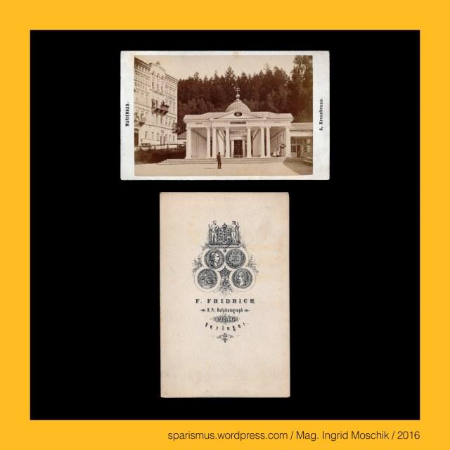 """F. Fridrich, Frantisek Fridrich (1829 Menik – 1892 Prague Praha Prag) – Czech photographer and publisher, F. Fridrich - Prag – Michaelsgasse Nr. 438-I., F. Fridrich - Praha – Michalska Nr. 438-I., Marienbad = Mariánské Lázně – Kreuzquelle = Kreuzbrunnen = Kreuzbrunn (1749 bis heute), Marienbad = Mariánské Lázně – Kreuzquelle = Krizovy pramen = Cross Spring (1749 bis heute), Johann Josef Nehr (1752 Tepl – 1820 Marienbad) – böhmischer Klosterarzt und Begründer von Marienbad als Kurort, Johann Josef Nehr = Dr. med. Jan Josef Nehr (1752 Tepl – 1820 Marienbad) – Arzt im Prämonstratenserstift Tepl bei Auschowitz, pramen (tschechisch) = Quelle = Ursprung = Springquelle = spring or source or fountain or origin – where water emerges from the ground, Marienbad = Mariánské Lázně, Marienbad = Mariánské Lázně – Ferdinandsquelle = Auschowitzquelle (1826 bis heute), Marienbad = Mariánské Lázně – Ferdinand-Quelle = Ferdinandsquelle = Ferdinandsbrunn = Ferdinandsbrunnen (1826 bis heute), Marienbad = Mariánské Lázně – Auschowitz-Quelle = Auschowitzer Quelle = Usovice lazne (1826 bis heute), Lazne – Etymology – (Cestina) lazen = Bad or bath – (Cestina) lazne = Bäder or bathhouse or spa – PIE *leg- """"to lie and low"""" or """"liegen Lage"""", Marienbad = Marianske laze - Usovice = Auschowitz """"Auenlandschaft oder wasserreiche Gegend"""" (1273 bis heute), The Austrian Federal Chancellery, Bundeskanzleramt Österreich, BKA, Ballhausplatz 2, Sparismus, Sparen ist muss,  Sparism, sparing is must Art goes politics, Zensurismus, Zensur muss sein, Censorship is must, Mag. Ingrid Moschik, Mündelkünstlerin, ward artist, Staatsmündelkünstlerin, political ward artist, Österreichische Staatsmündelkünstlerin, Austrian political ward artist"""