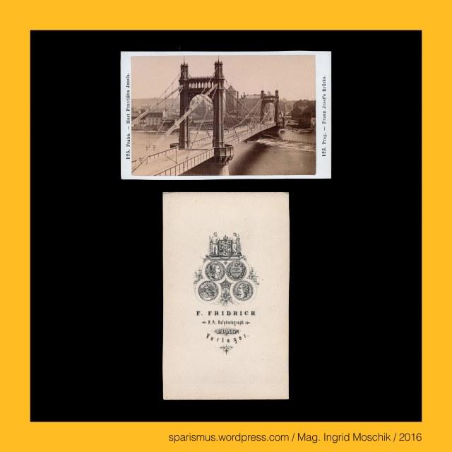 F. Fridrich, Frantisek Fridrich (1829 Menik – 1892 Prague Praha Prag) – Czech photographer and publisher, F. Fridrich - Prag – Michaelsgasse Nr. 438-I., F. Fridrich - Praha – Michalska Nr. 438-I., Praha - Prag - Prague - retezovy most – Kettenbrücke – Chain Bridge (1841-1941), Praha - Prag - Prague - Most (cisare) Frantiska I. (1841-1898), Praha - Prag - Prague - Franz-Joseph-Brücke = Eliscin most = Elisenbrücke = Elisabeth-Brücke = Stefanikuv most = Svermuv most (1868-1898), Prag = Praha = Prague – Karlsplatz = Karlovo namesti (1848 bis heute), Prag = Praha = Prague – Karlsplatz = Karlovo namesti – Viehmarkt = Dobytci trh, Prag = Praha = Prague – Karlsplatz = Karlovo namesti – Parkanlage (1843-63 bis heute), Prag = Praha = Prague – Karlsplatz in der Prager Neustadt = Prazske Nove Mesto (1348 bis heute), Moldau = Vltava, Moldau = Vltava = Wulda = wilth-ahwa = wildes Wasser, Moldau = Böhmisches Meer, Prag = Praha = Prague, Prag = prah = mit Balken gesicherte Stadt an der Moldau, Prag = prazit = durch Brandrodung entstandene Stadt , Prag = Stadt der hundert Türme, Prag = Goldene Stadt, The Austrian Federal Chancellery, Bundeskanzleramt Österreich, BKA, Ballhausplatz 2, Sparismus, Sparen ist muss, Sparism, sparing is must Art goes politics, Zensurismus, Zensur muss sein, Censorship is must, Mag. Ingrid Moschik, Mündelkünstlerin, ward artist, Staatsmündelkünstlerin, political ward artist, Österreichische Staatsmündelkünstlerin, Austrian political ward artist