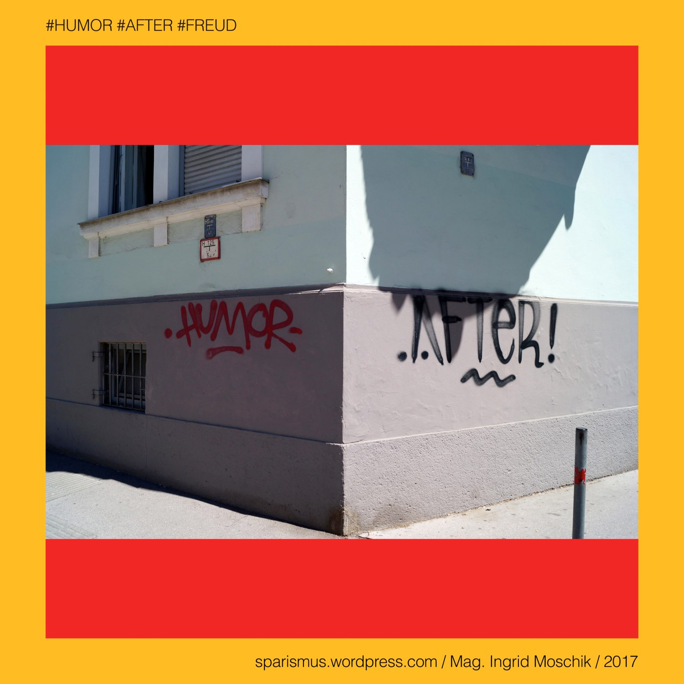 HUMOR #AFTER #FREUD – Traces of Graffiti Art in Graz 2017 – Serie 1 ...