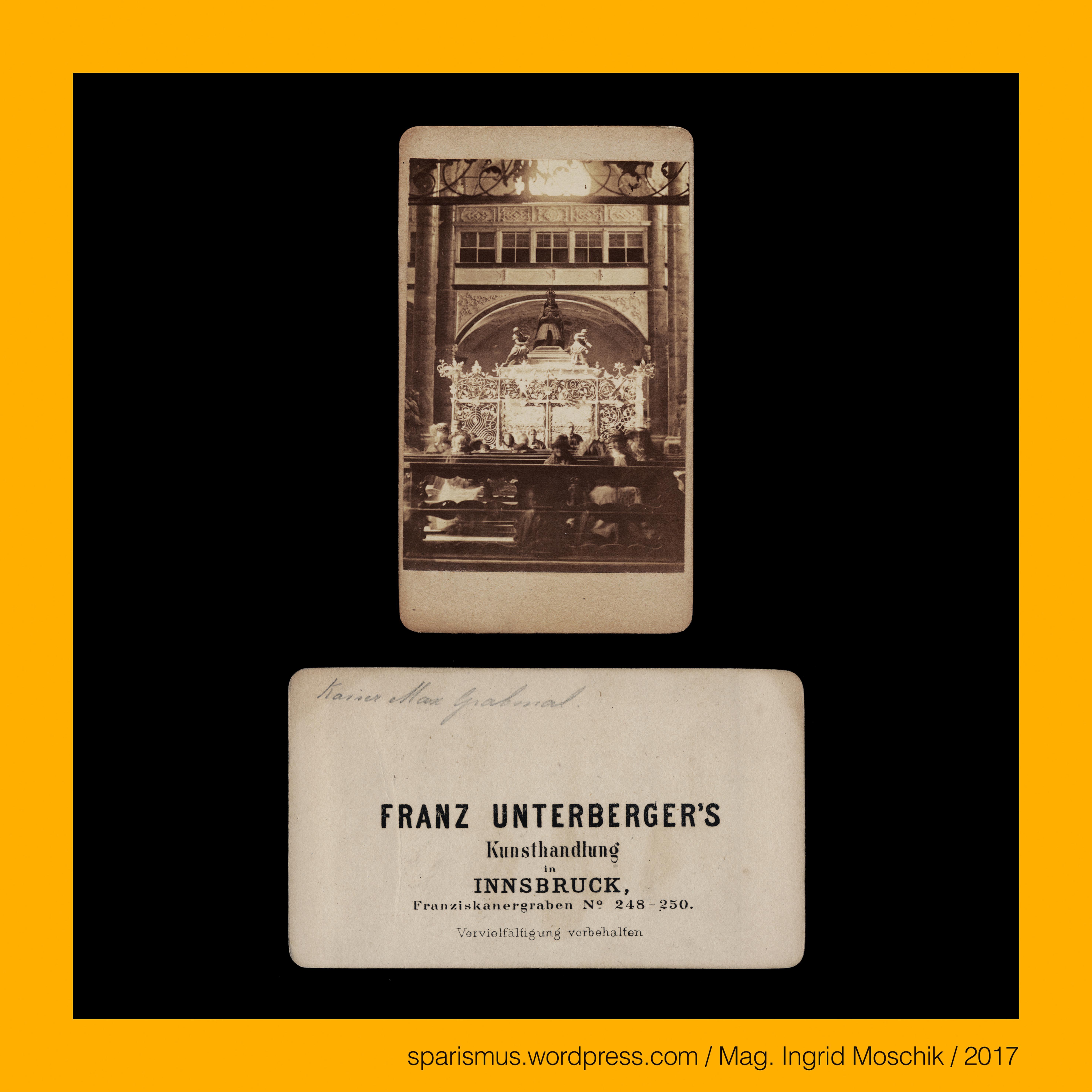 Franz Unterberger s Kunsthandlung in Innsbruck Franziskanergraben 248 250 Kaiser Maximilian Grabmal in der Hofkirche um 1870