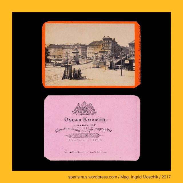O. Kramer, Oscar Kramer Wien, Oscar Kramer = Oskar Kramer, Oscar Kramer (1835 Wien – 1892 Wien) – Photograph Photoverleger Photohändler Photopublizist, OSCAR KRAMER in WIEN Grabengasse 7 (1864-1866), OSCAR KRAMER in WIEN Kohlmarkt 18 (1870-1874), Wien I. und II. – Aspernbrücke (1864) – Schlacht bei Aspern (21. / 22. Mai 1809) zwischen Napoleons und Erzherzog Carls Truppen, Wien I. – Aspernplatz (1903-1976) - Julius-Raab-Platz (1976 bis heute), Wien I. - Aspernplatz = Julius-Raab-Platz – Scharnier zwischen Franz-Josefs-Kai Aspern-Brücke Uraniastrasse Stubenring und Wiesingerstrasse, Wien II. - Aspernbrückengasse (1909 bis heute) – Asperngasse (1862 – 1909) – Schmidgasse (bis 1862), Wien I. und II. – Aspernbrücke (1864 bis heute), Wien I. und II. – Erste Aspernbrücke (1864 bis 1913), Wien I. und II. – Zweite Aspernbrücke (1919 bis 1945), Wien I. und II. – Dritte Aspernbrücke (1951 bis heute), Wien I. und II. – Aspernbrücke – Verbindungsbrücke über den Donaukanal  zwischen Innere Stadt und Leopoldstadt, Wien I. und II. – Aspernbrücke – Verbindungsbrücke über den Donaukanal vom Stubenring zur Aspernbrückengasse, The Austrian Federal Chancellery, Bundeskanzleramt Österreich, BKA, Ballhausplatz 2, Sparismus, Sparen ist muss,  Sparism, sparing is must Art goes politics, Zensurismus, Zensur muss sein, Censorship is must, Mag. Ingrid Moschik, Mündelkünstlerin, ward artist, Staatsmündelkünstlerin, political ward artist, Österreichische Staatsmündelkünstlerin, Austrian political ward artist